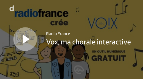 Radio France crée Vo!x : Vox, ma chorale interactive